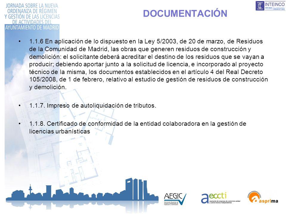 DOCUMENTACIÓN 1.1.6 En aplicación de lo dispuesto en la Ley 5/2003, de 20 de marzo, de Residuos de la Comunidad de Madrid, las obras que generen resid