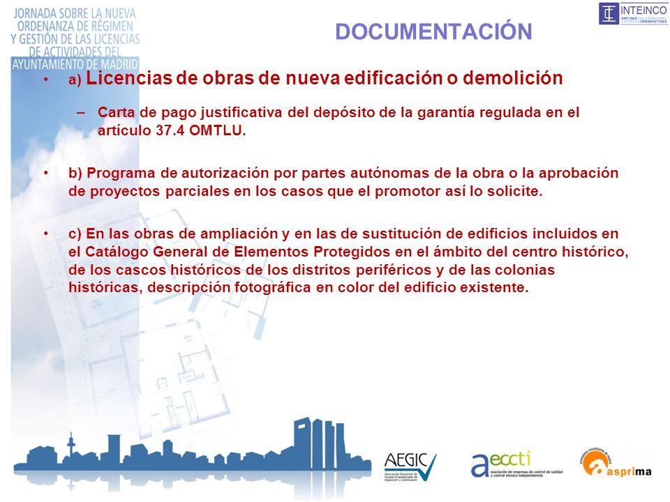 DOCUMENTACIÓN a) Licencias de obras de nueva edificación o demolición –Carta de pago justificativa del depósito de la garantía regulada en el artículo