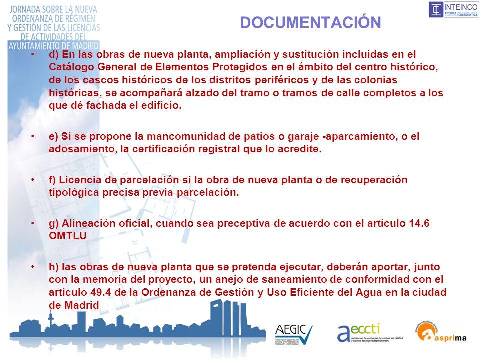 DOCUMENTACIÓN d) En las obras de nueva planta, ampliación y sustitución incluidas en el Catálogo General de Elementos Protegidos en el ámbito del cent