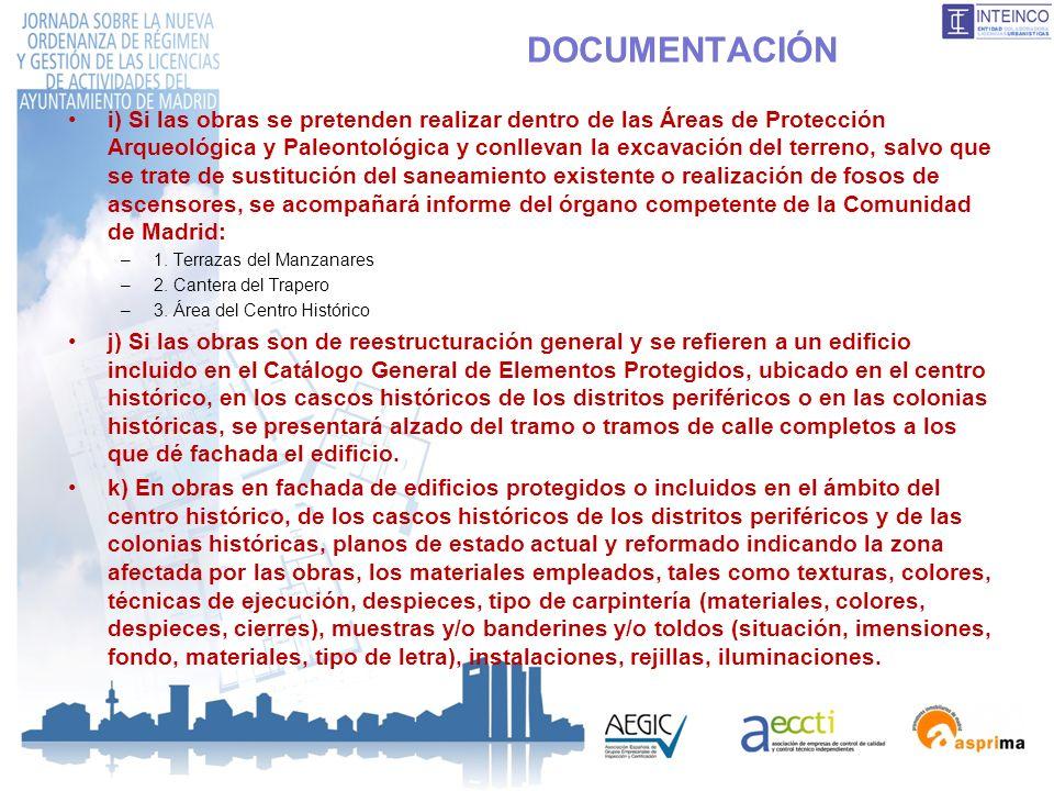 DOCUMENTACIÓN i) Si las obras se pretenden realizar dentro de las Áreas de Protección Arqueológica y Paleontológica y conllevan la excavación del terr