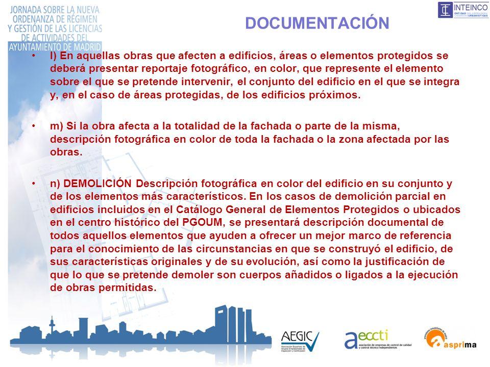 DOCUMENTACIÓN l) En aquellas obras que afecten a edificios, áreas o elementos protegidos se deberá presentar reportaje fotográfico, en color, que repr
