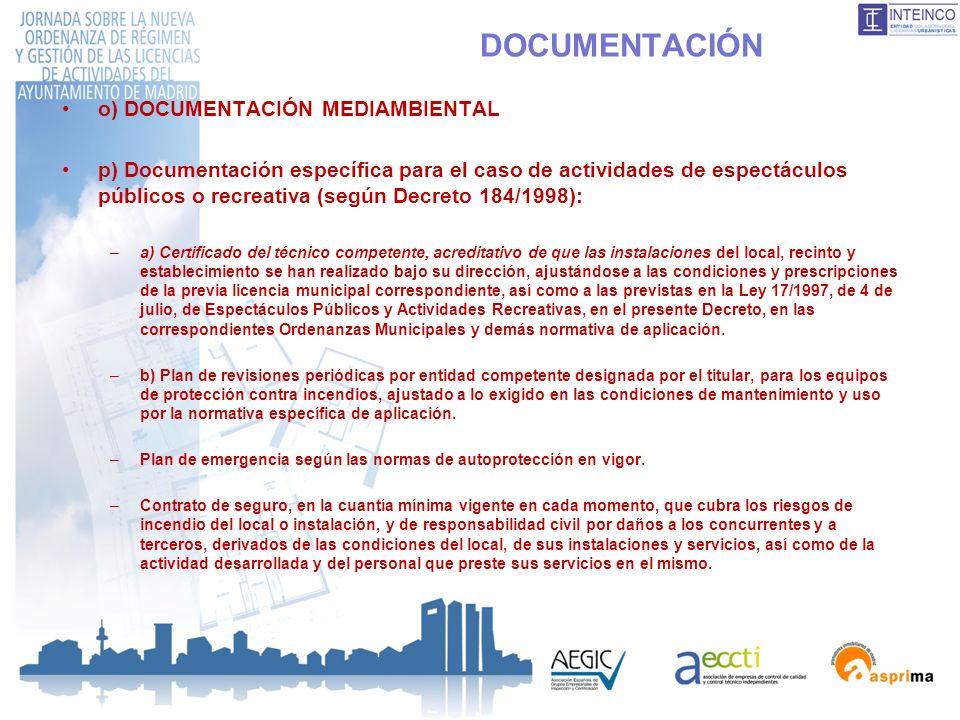 DOCUMENTACIÓN o) DOCUMENTACIÓN MEDIAMBIENTAL p) Documentación específica para el caso de actividades de espectáculos públicos o recreativa (según Decr