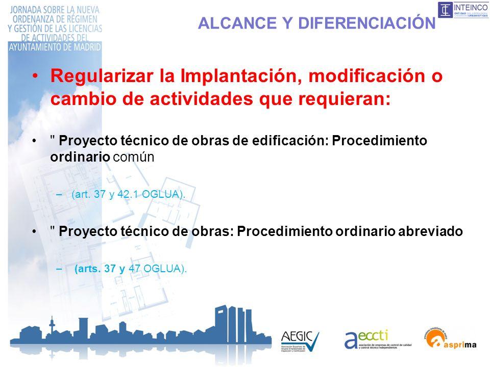 ALCANCE Y DIFERENCIACIÓN Regularizar la Implantación, modificación o cambio de actividades que requieran: