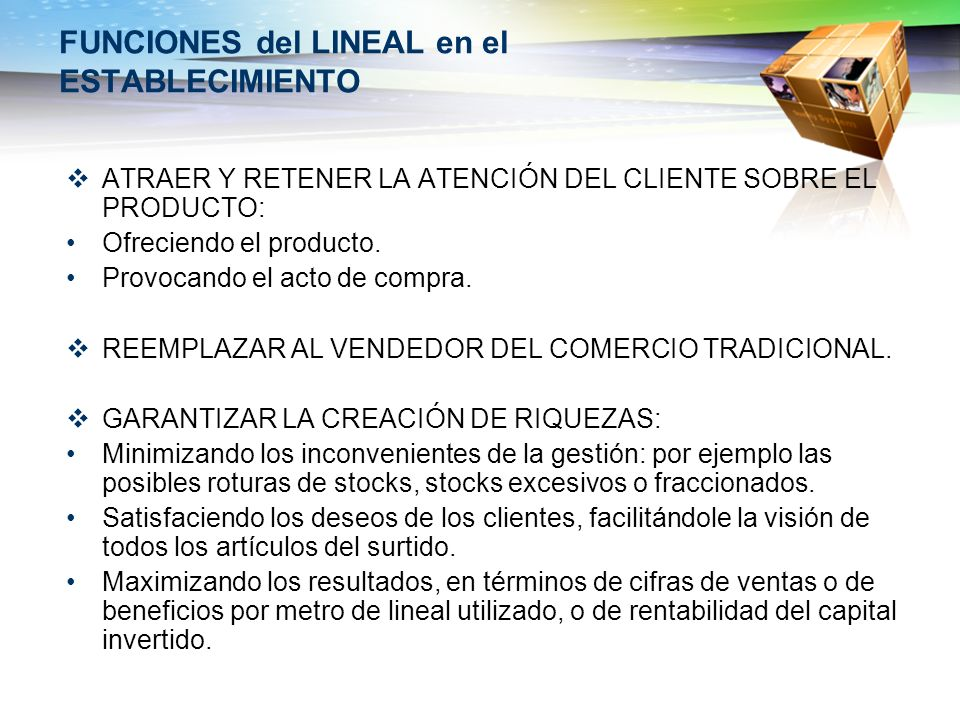 FUNCIONES del LINEAL en el ESTABLECIMIENTO ATRAER Y RETENER LA ATENCIÓN DEL CLIENTE SOBRE EL PRODUCTO: Ofreciendo el producto. Provocando el acto de c