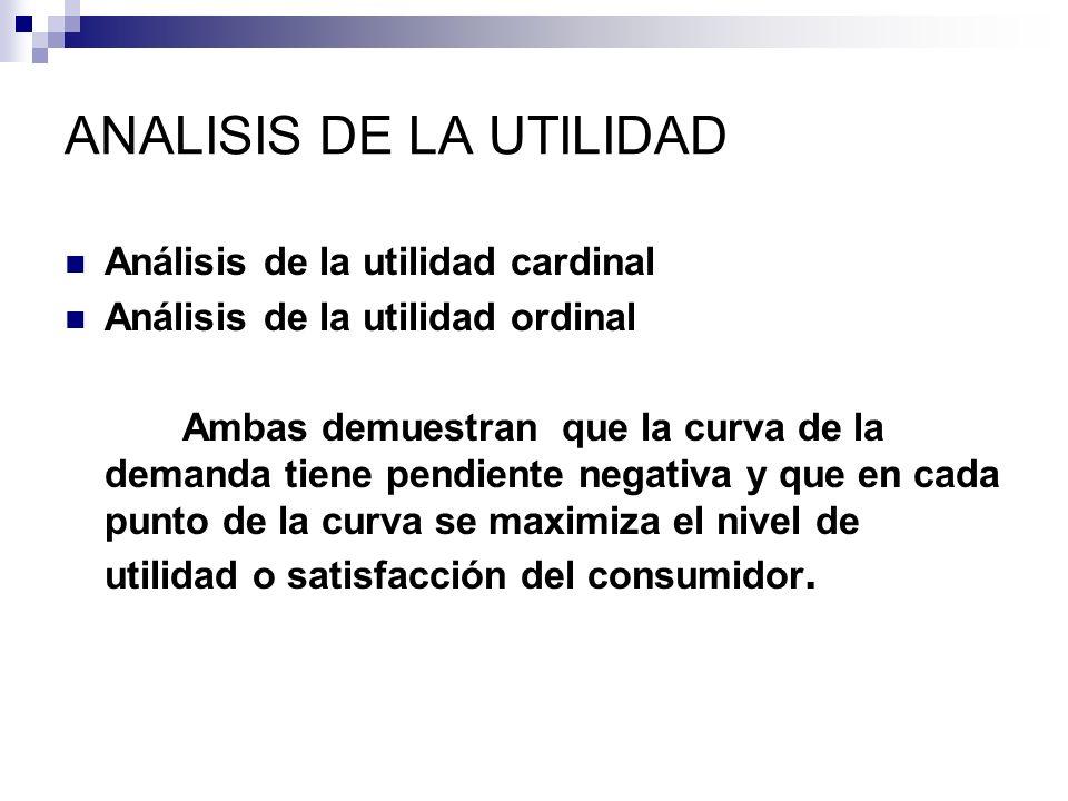 TEORIA CARDINAL DE LA UTILIDAD Supone que la utilidad se puede medir cardinalmente, asignando valores a los niveles de utilidad que experimenta el individuo al consumir un determinado bien o servicio.