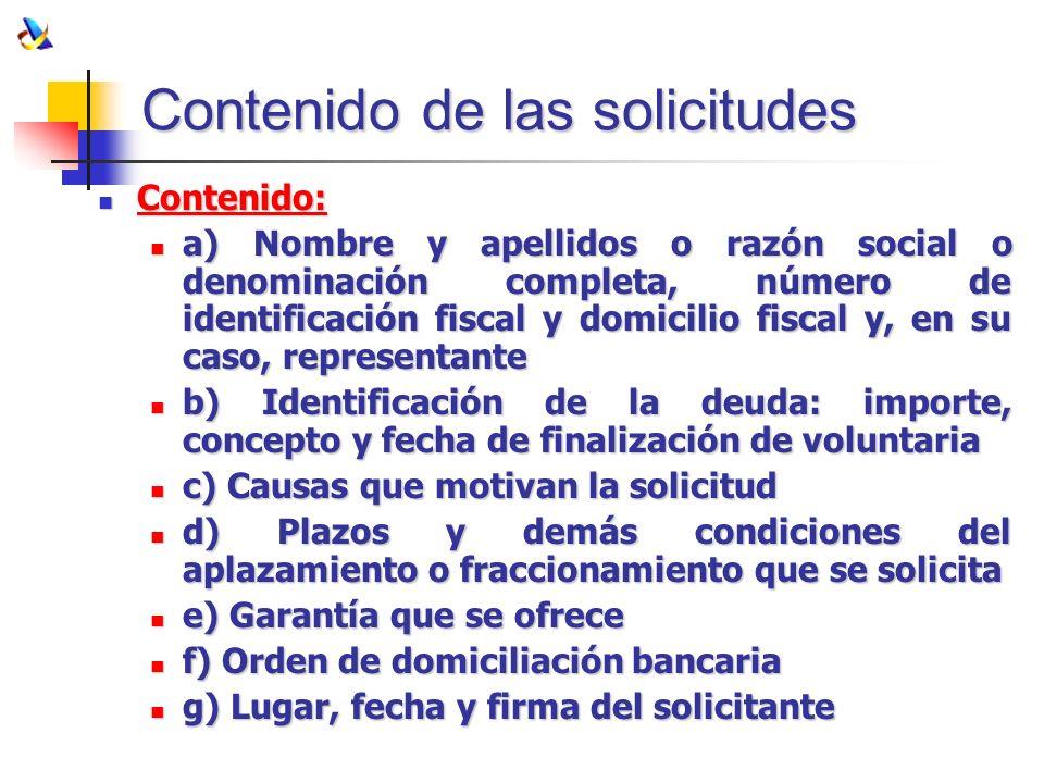 Contenido de las solicitudes Contenido: Contenido: a) Nombre y apellidos o razón social o denominación completa, número de identificación fiscal y dom