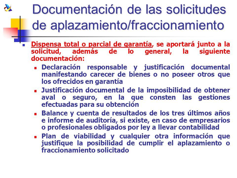 Documentación de las solicitudes de aplazamiento/fraccionamiento Dispensa total o parcial de garantía, se aportará junto a la solicitud, además de lo