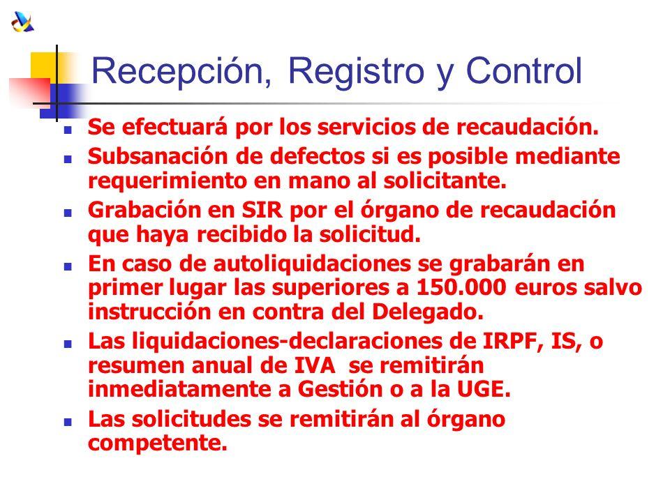Recepción, Registro y Control Se efectuará por los servicios de recaudación. Subsanación de defectos si es posible mediante requerimiento en mano al s