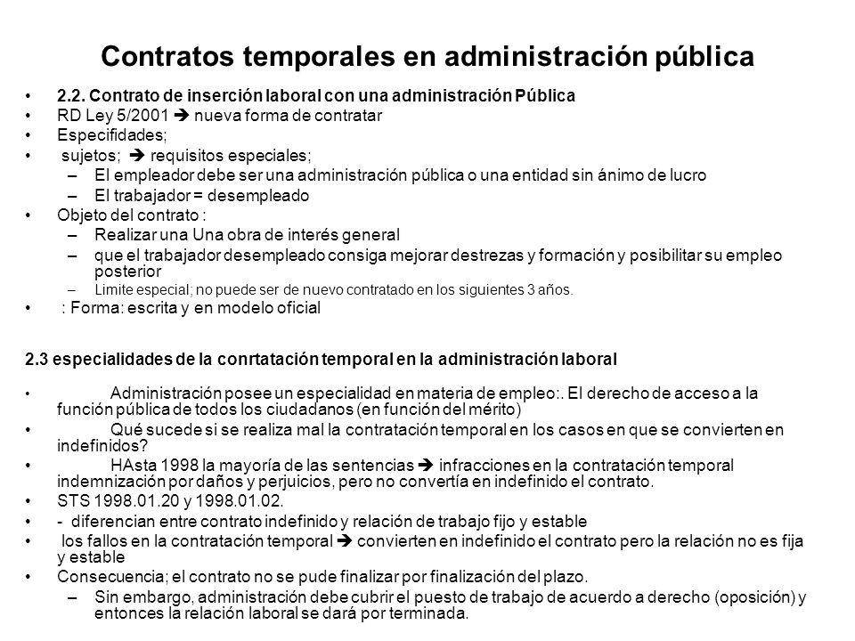 Contratos temporales en administración pública 2.2. Contrato de inserción laboral con una administración Pública RD Ley 5/2001 nueva forma de contrata