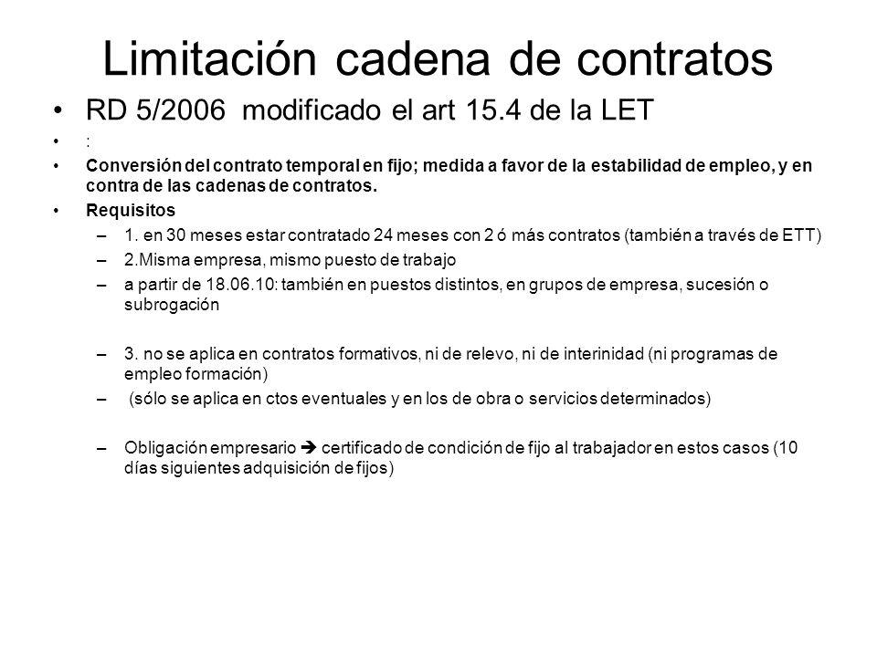 Limitación cadena de contratos RD 5/2006 modificado el art 15.4 de la LET : Conversión del contrato temporal en fijo; medida a favor de la estabilidad de empleo, y en contra de las cadenas de contratos.
