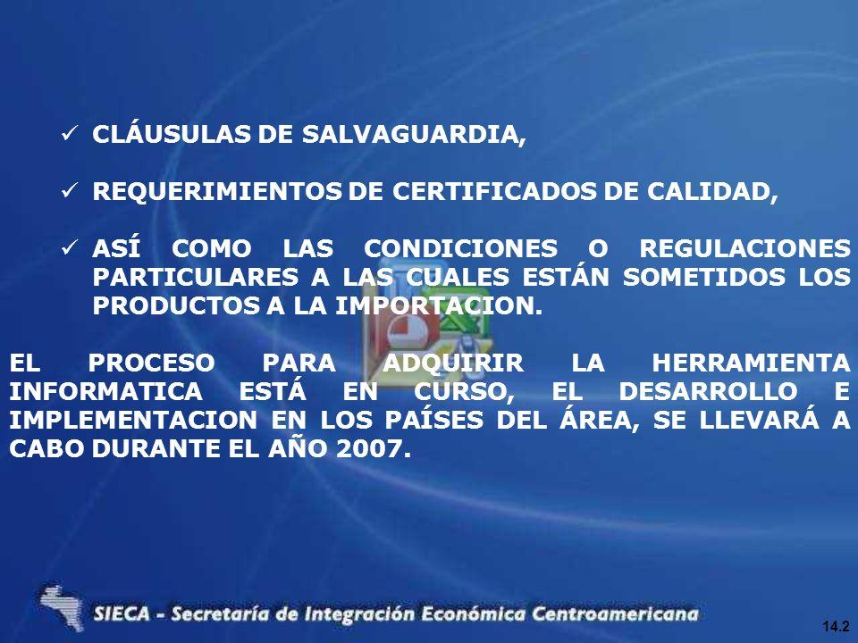 CLÁUSULAS DE SALVAGUARDIA, REQUERIMIENTOS DE CERTIFICADOS DE CALIDAD, ASÍ COMO LAS CONDICIONES O REGULACIONES PARTICULARES A LAS CUALES ESTÁN SOMETIDO