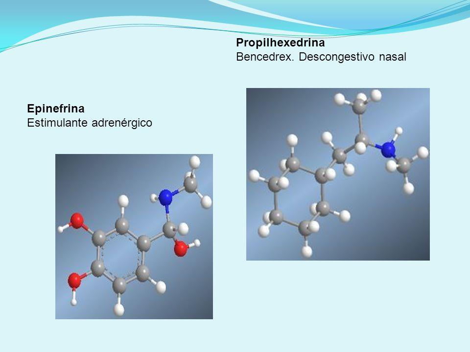 Epinefrina Estimulante adrenérgico Propilhexedrina Bencedrex. Descongestivo nasal