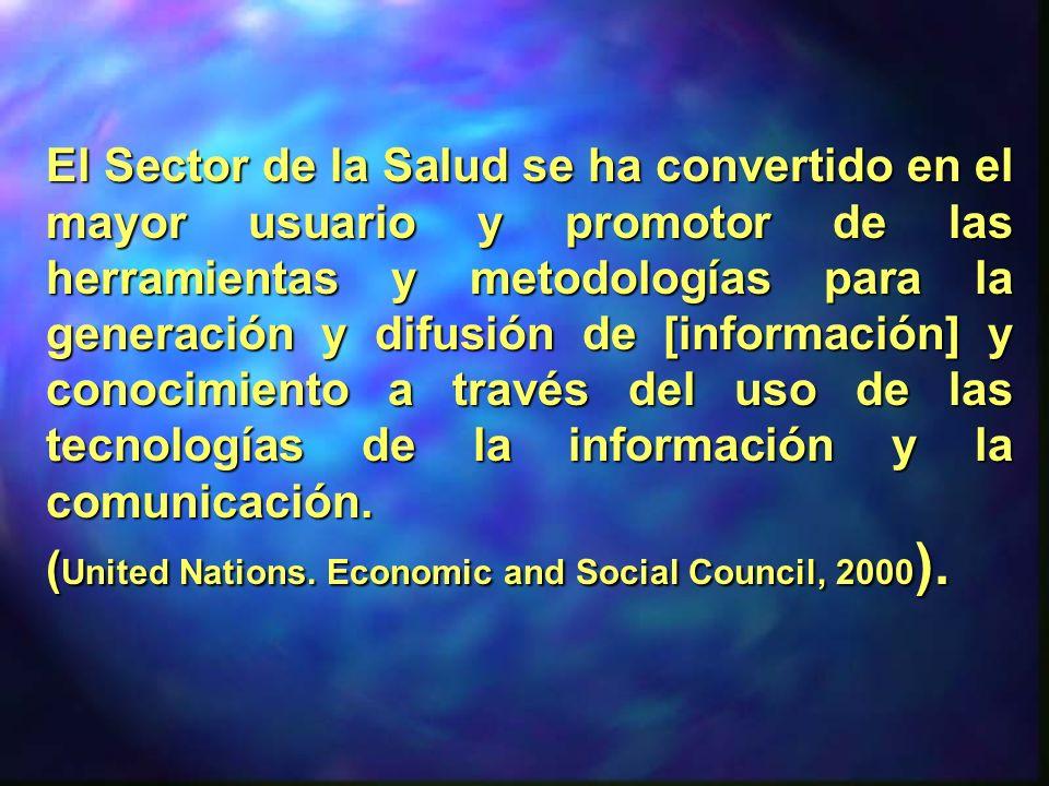 El Sector de la Salud se ha convertido en el mayor usuario y promotor de las herramientas y metodologías para la generación y difusión de [información