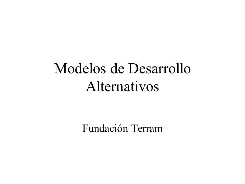 El Modelo Alternativo No hay Sí hay estrategias de desarrollo distintas, en el contexto, del actual modelo de desarrollo.