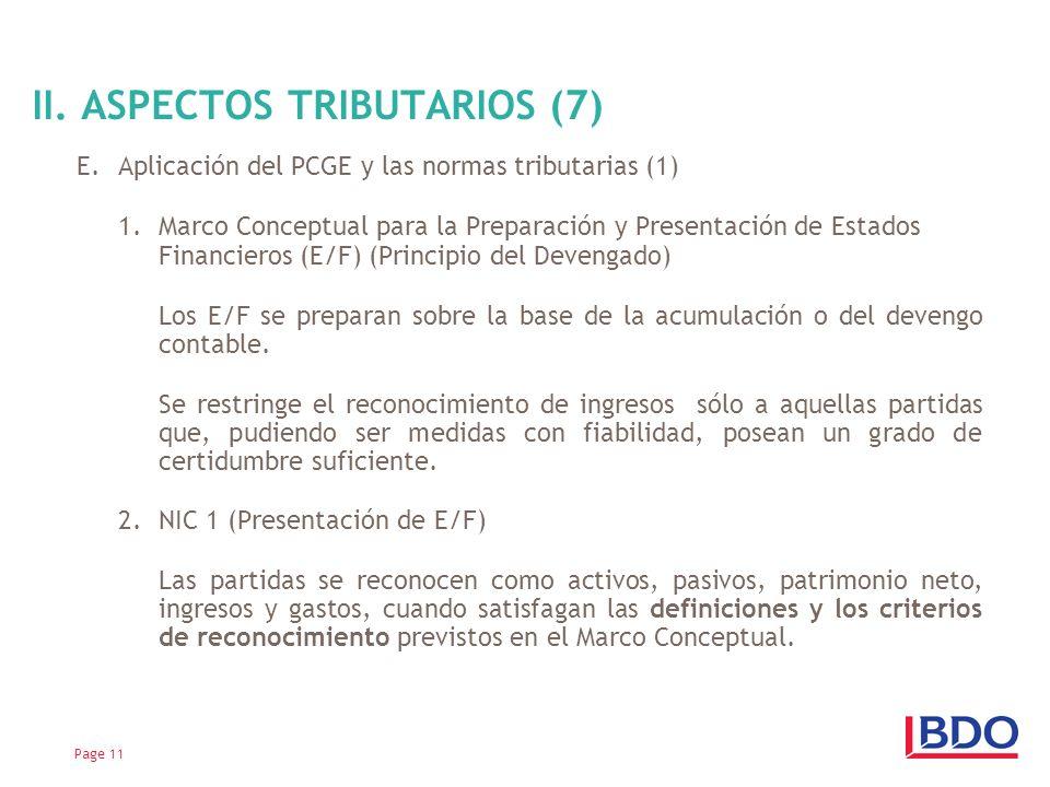 E.Aplicación del PCGE y las normas tributarias (1) 1.Marco Conceptual para la Preparación y Presentación de Estados Financieros (E/F) (Principio del Devengado) Los E/F se preparan sobre la base de la acumulación o del devengo contable.