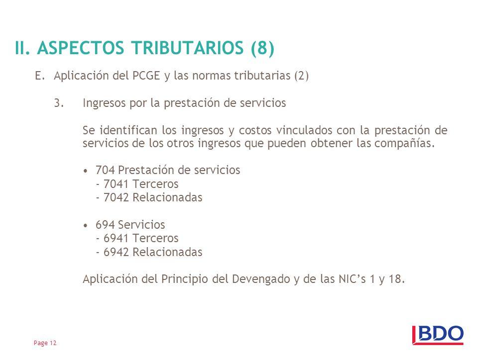 E.Aplicación del PCGE y las normas tributarias (2) 3.Ingresos por la prestación de servicios Se identifican los ingresos y costos vinculados con la prestación de servicios de los otros ingresos que pueden obtener las compañías.