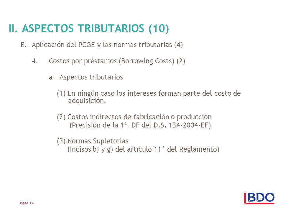 E.Aplicación del PCGE y las normas tributarias (4) 4.Costos por préstamos (Borrowing Costs) (2) a. Aspectos tributarios (1) En ningún caso los interes