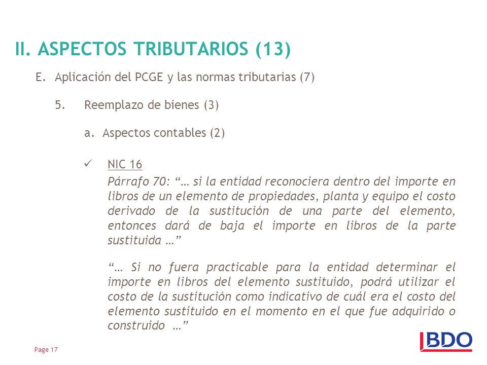 E.Aplicación del PCGE y las normas tributarias (7) 5.Reemplazo de bienes (3) a. Aspectos contables (2) NIC 16 Párrafo 70: … si la entidad reconociera