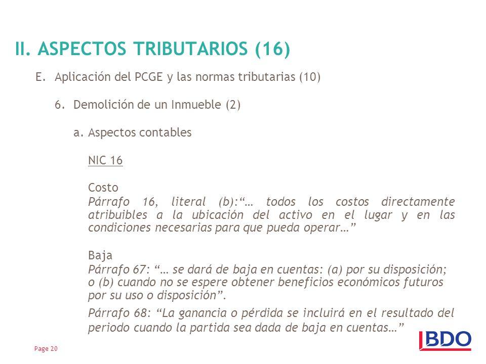 E.Aplicación del PCGE y las normas tributarias (10) 6.Demolición de un Inmueble (2) a. Aspectos contables NIC 16 Costo Párrafo 16, literal (b):… todos