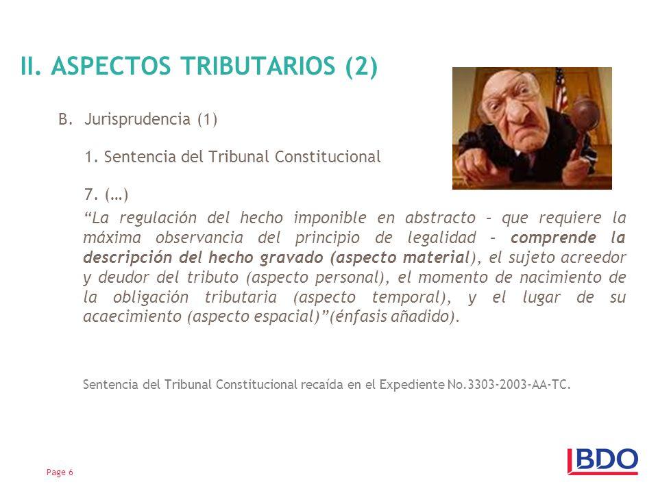 B.Jurisprudencia (1) 1. Sentencia del Tribunal Constitucional 7. (…) La regulación del hecho imponible en abstracto – que requiere la máxima observanc