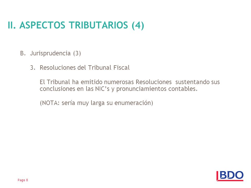 B.Jurisprudencia (3) 3. Resoluciones del Tribunal Fiscal El Tribunal ha emitido numerosas Resoluciones sustentando sus conclusiones en las NICs y pron