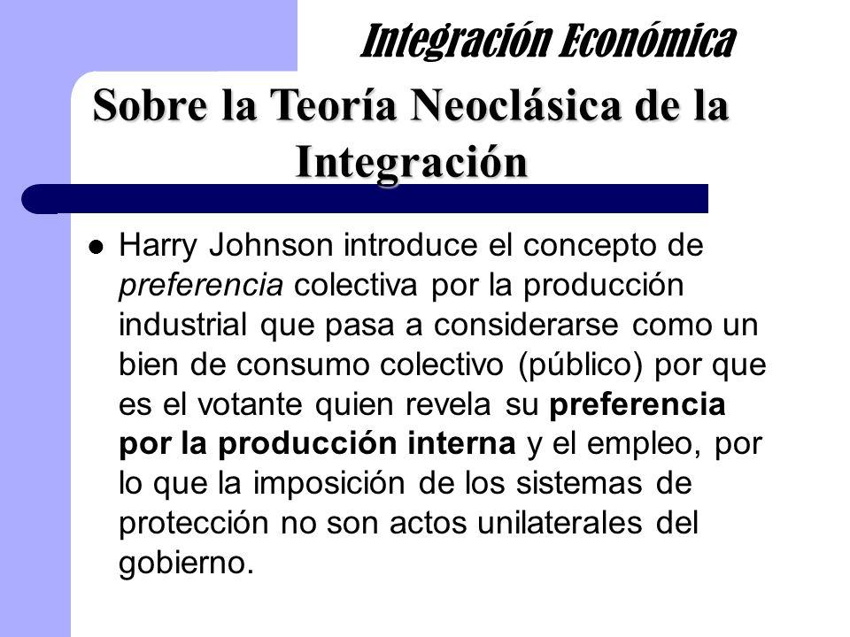 Harry Johnson introduce el concepto de preferencia colectiva por la producción industrial que pasa a considerarse como un bien de consumo colectivo (p