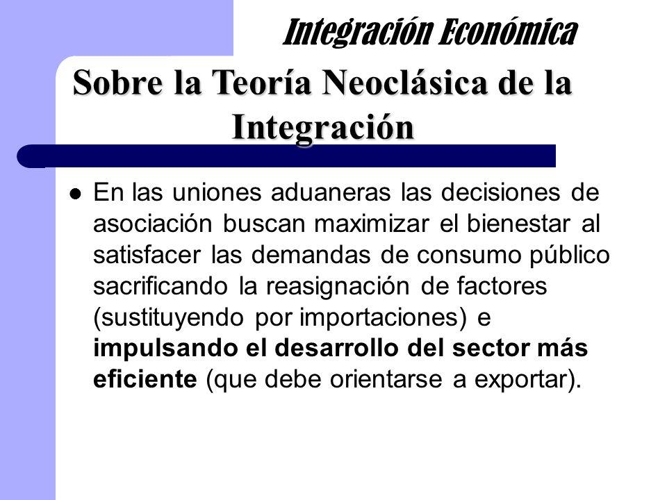 En las uniones aduaneras las decisiones de asociación buscan maximizar el bienestar al satisfacer las demandas de consumo público sacrificando la reas