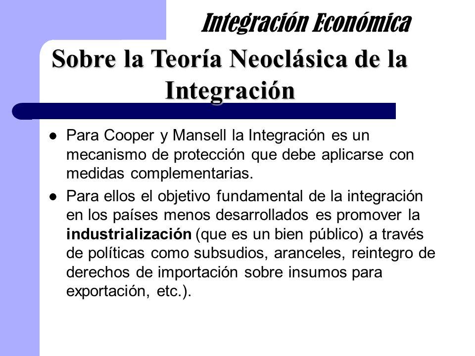 Para Cooper y Mansell la Integración es un mecanismo de protección que debe aplicarse con medidas complementarias. Para ellos el objetivo fundamental