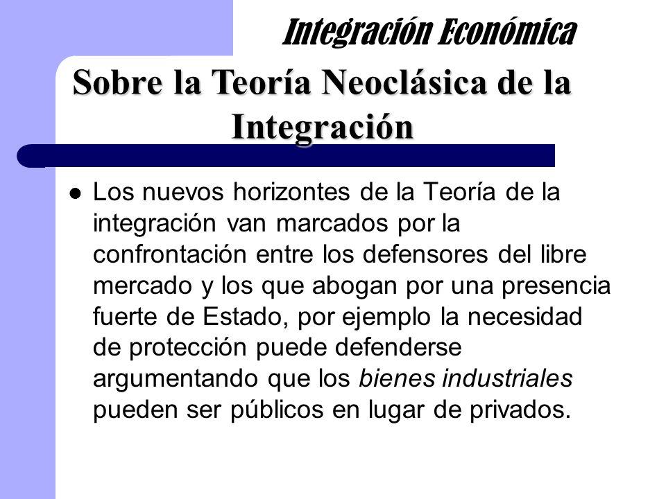 Los nuevos horizontes de la Teoría de la integración van marcados por la confrontación entre los defensores del libre mercado y los que abogan por una