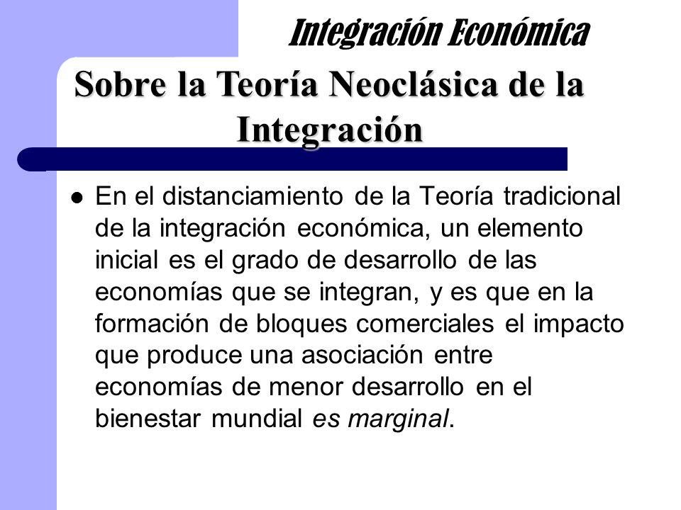En el distanciamiento de la Teoría tradicional de la integración económica, un elemento inicial es el grado de desarrollo de las economías que se inte