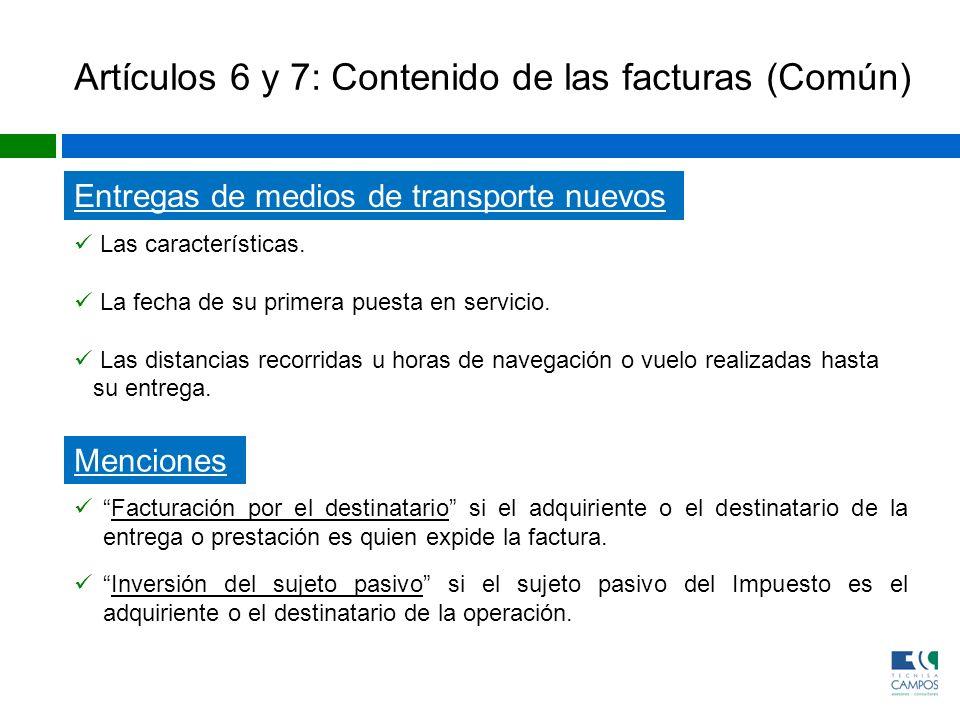 Artículos 6 y 7: Contenido de las facturas (Común) Entregas de medios de transporte nuevos Las características. La fecha de su primera puesta en servi