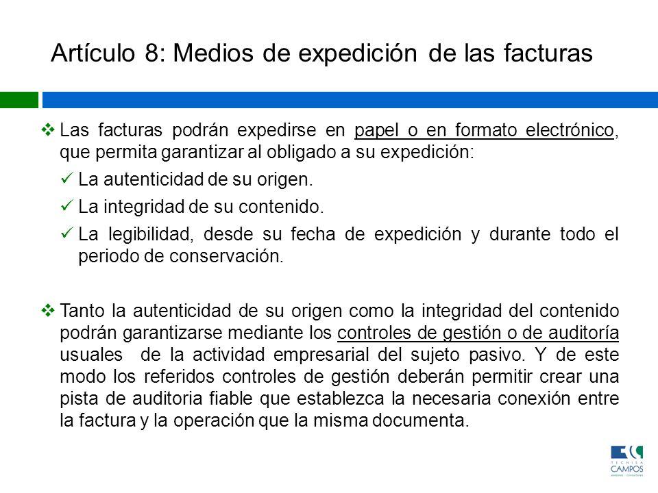 Artículo 8: Medios de expedición de las facturas Las facturas podrán expedirse en papel o en formato electrónico, que permita garantizar al obligado a