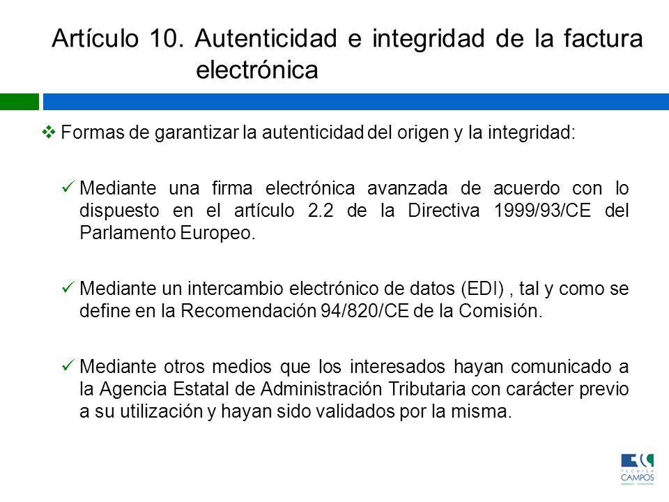 Artículo 10. Autenticidad e integridad de la factura electrónica Formas de garantizar la autenticidad del origen y la integridad: Mediante una firma e