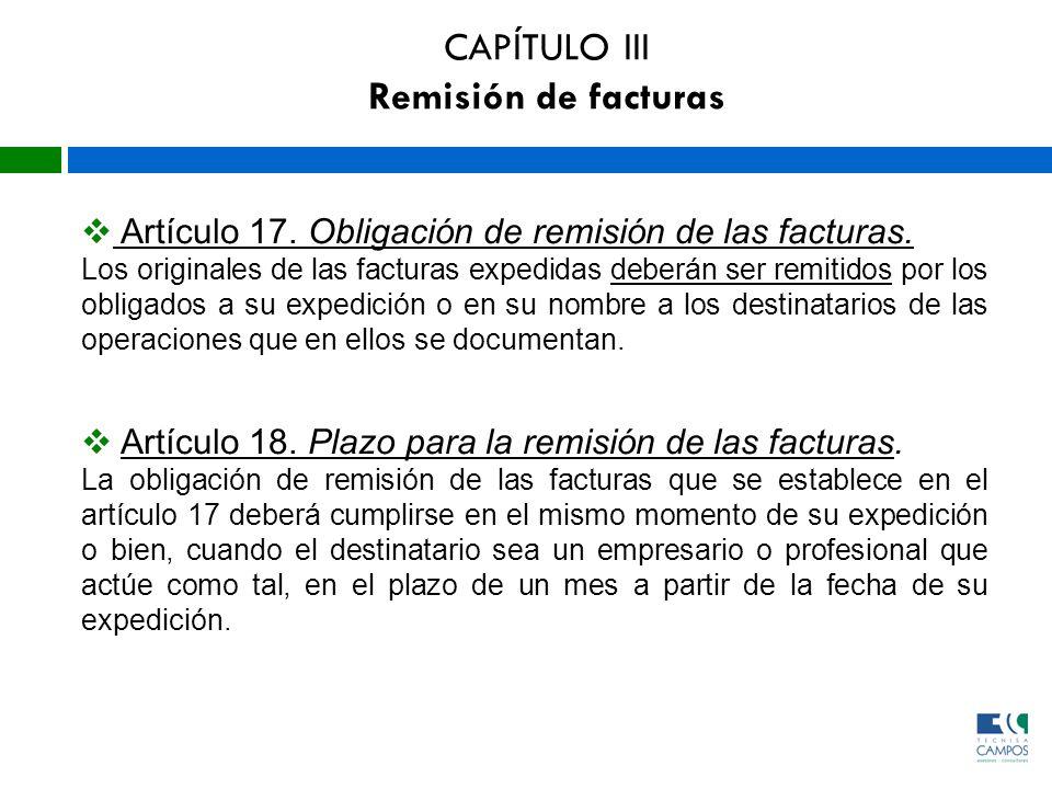 CAPÍTULO III Remisión de facturas Artículo 17. Obligación de remisión de las facturas. Los originales de las facturas expedidas deberán ser remitidos