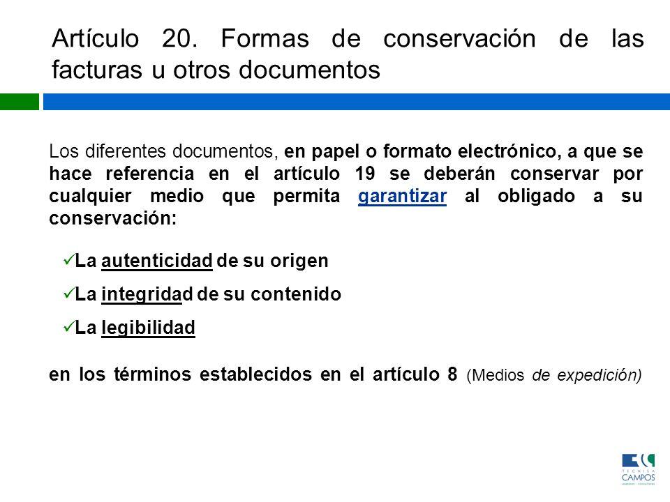 Artículo 20. Formas de conservación de las facturas u otros documentos Los diferentes documentos, en papel o formato electrónico, a que se hace refere