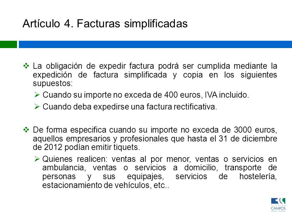 Artículo 4. Facturas simplificadas La obligación de expedir factura podrá ser cumplida mediante la expedición de factura simplificada y copia en los s