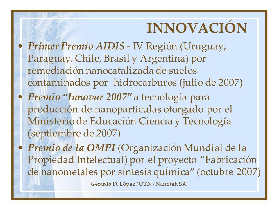 Gerardo D. López / UTN - Nanotek SA INNOVACIÓN Primer Premio AIDIS - IV Región (Uruguay, Paraguay, Chile, Brasil y Argentina) por remediación nanocata