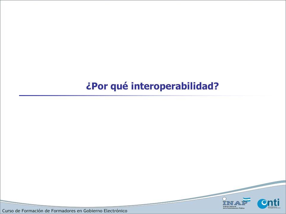 ¿Por qué interoperabilidad?