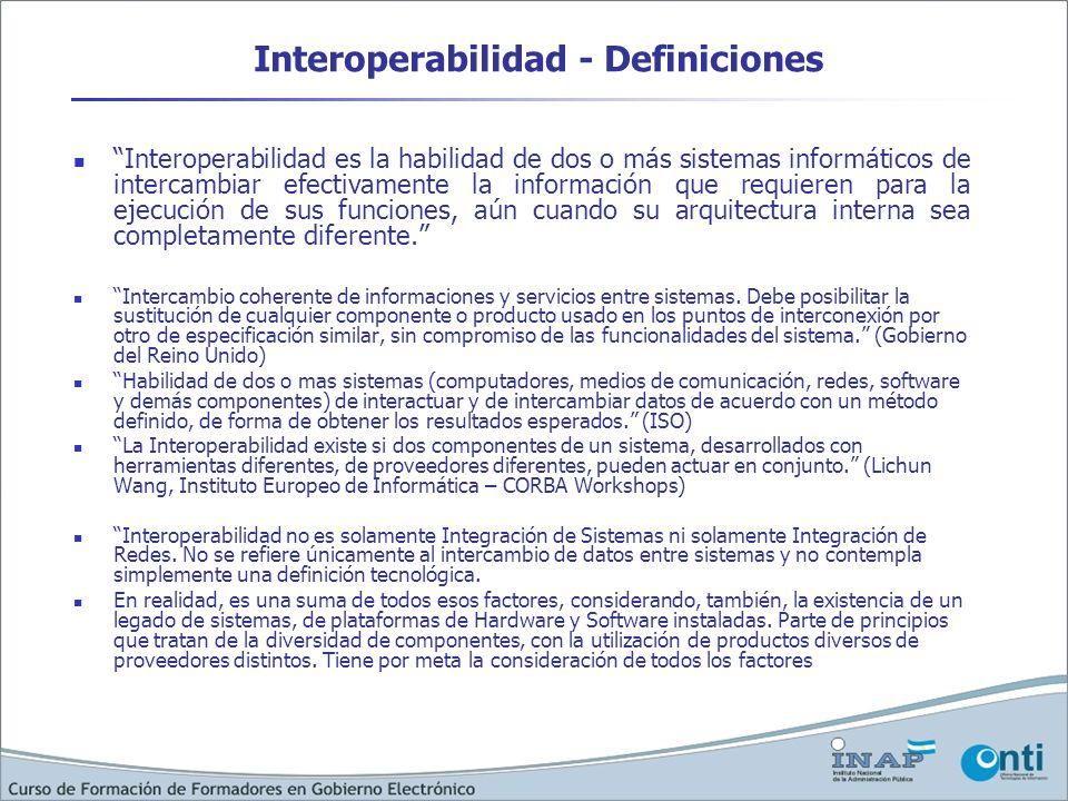 Interoperabilidad - Definiciones Interoperabilidad es la habilidad de dos o más sistemas informáticos de intercambiar efectivamente la información que