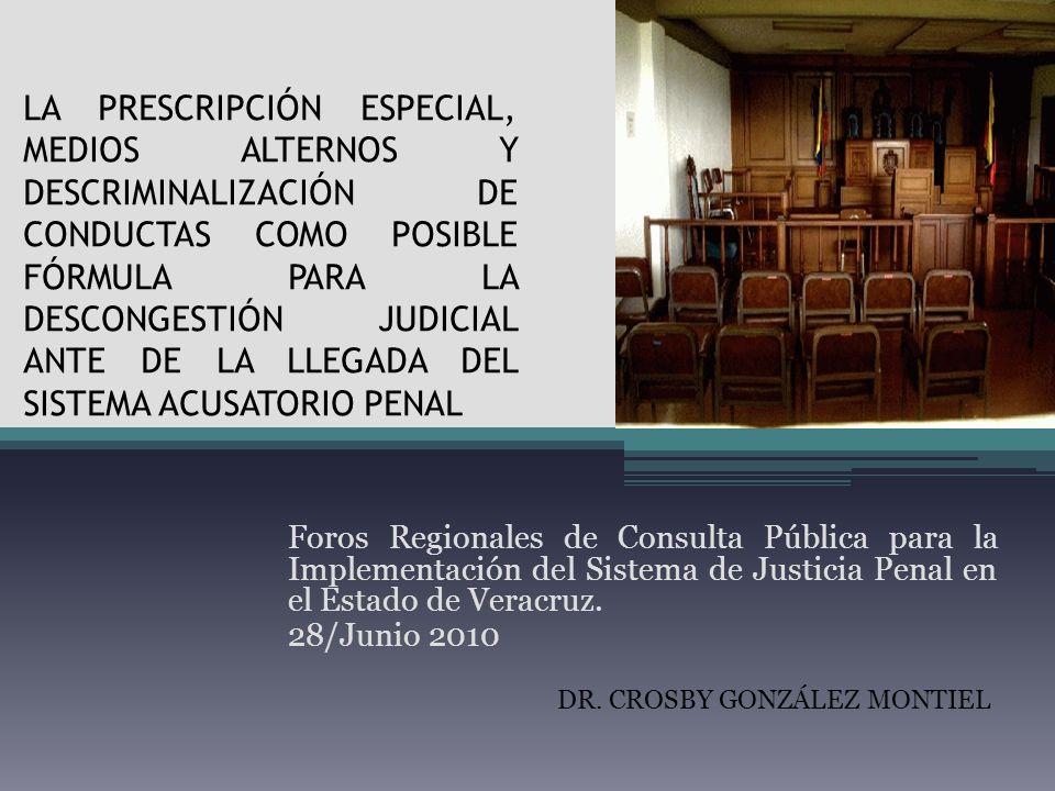 LA PRESCRIPCIÓN ESPECIAL, MEDIOS ALTERNOS Y DESCRIMINALIZACIÓN DE CONDUCTAS COMO POSIBLE FÓRMULA PARA LA DESCONGESTIÓN JUDICIAL ANTE DE LA LLEGADA DEL