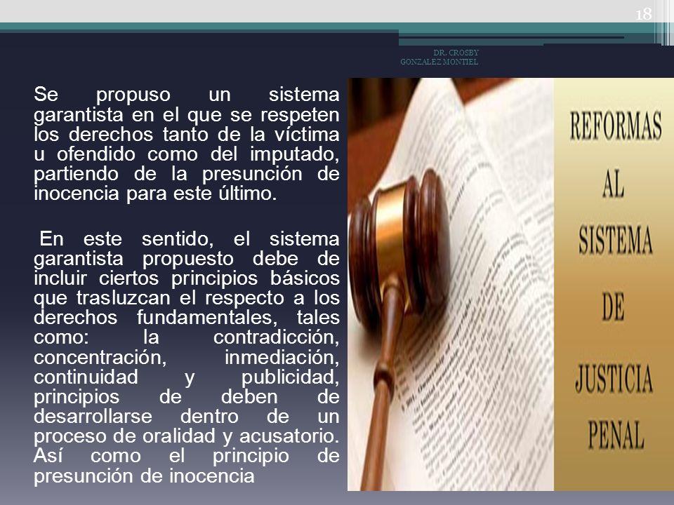 Se propuso un sistema garantista en el que se respeten los derechos tanto de la víctima u ofendido como del imputado, partiendo de la presunción de in