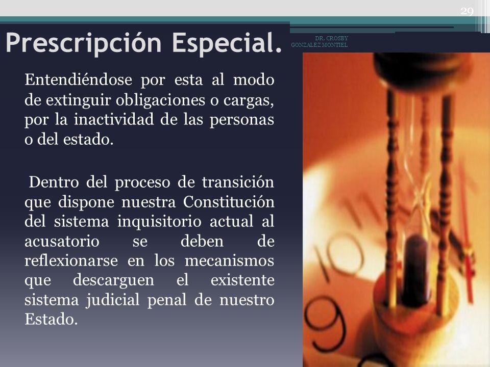 Prescripción Especial. Entendiéndose por esta al modo de extinguir obligaciones o cargas, por la inactividad de las personas o del estado. Dentro del