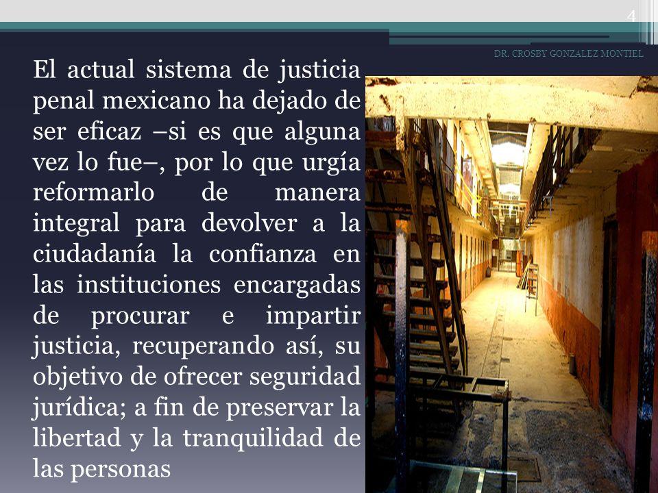El actual sistema de justicia penal mexicano ha dejado de ser eficaz –si es que alguna vez lo fue–, por lo que urgía reformarlo de manera integral par