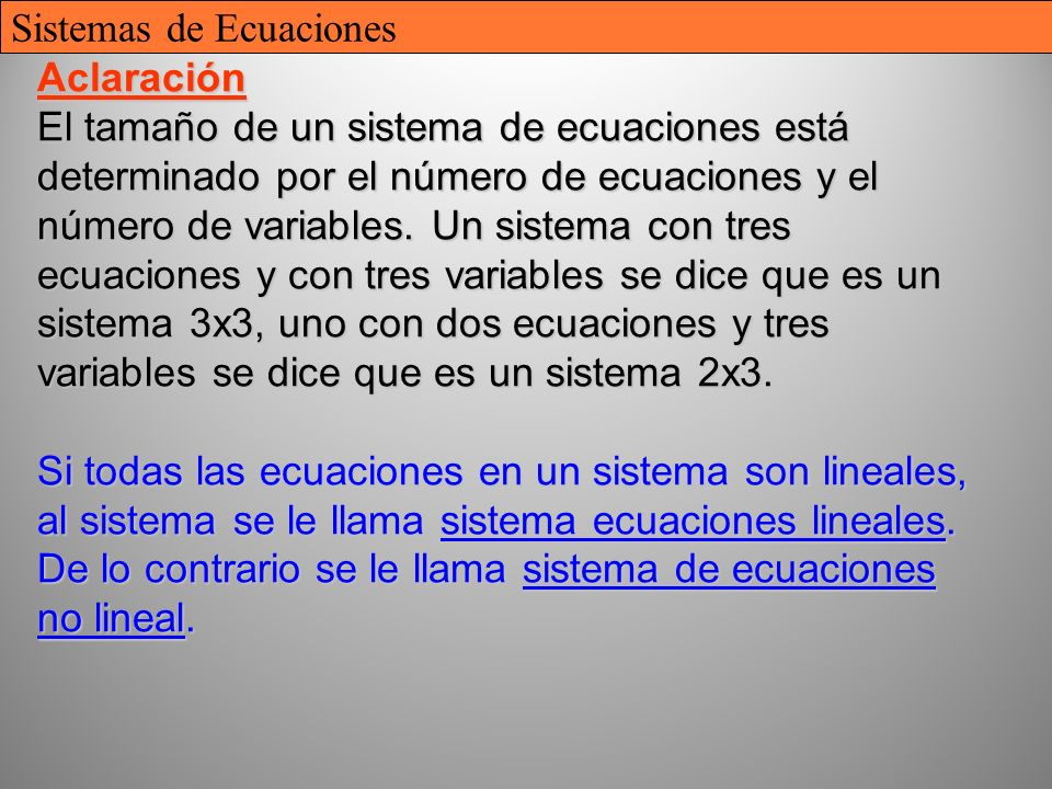 7 Aclaración El tamaño de un sistema de ecuaciones está determinado por el número de ecuaciones y el número de variables.