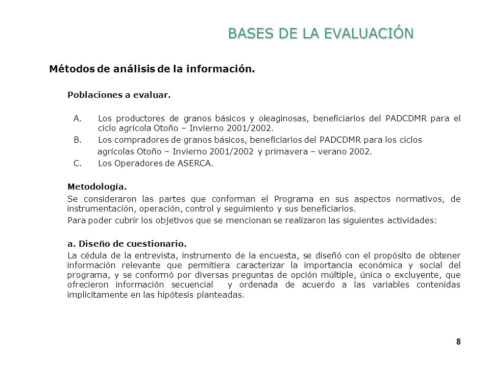 8 8 Métodos de análisis de la información. Poblaciones a evaluar. A.Los productores de granos básicos y oleaginosas, beneficiarios del PADCDMR para el