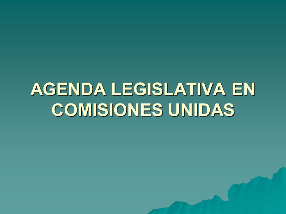 AGENDA LEGISLATIVA EN COMISIONES UNIDAS