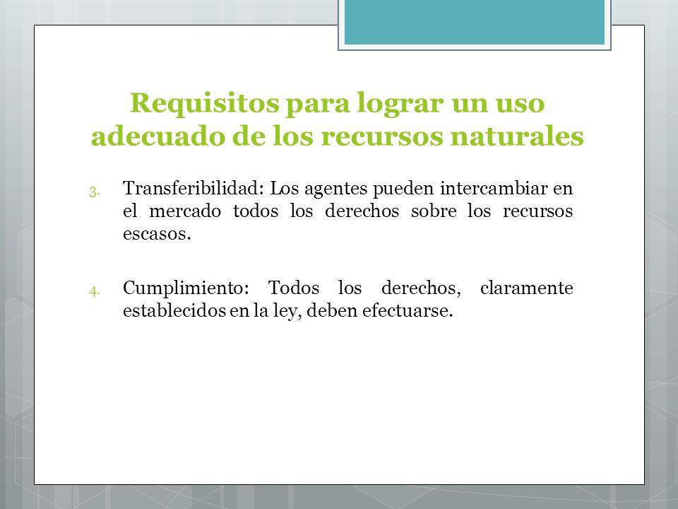 Requisitos para lograr un uso adecuado de los recursos naturales 3.
