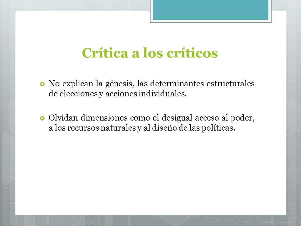 Crítica a los críticos No explican la génesis, las determinantes estructurales de elecciones y acciones individuales.