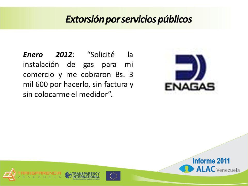 Extorsión por servicios públicos Enero 2012: Solicité la instalación de gas para mi comercio y me cobraron Bs.