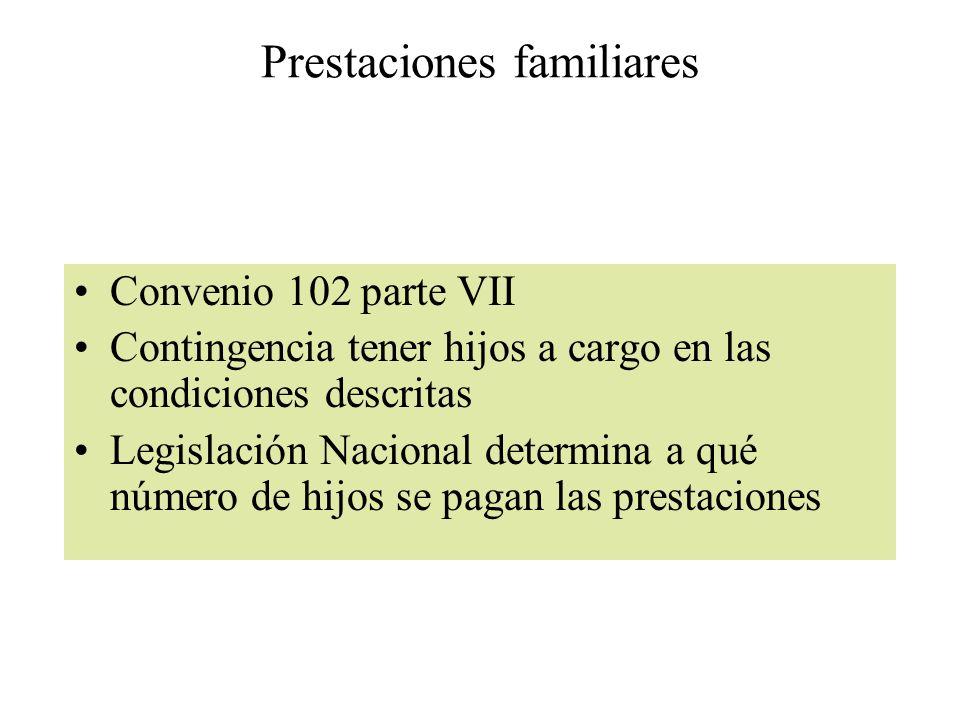 Prestaciones familiares Convenio 102 parte VII Contingencia tener hijos a cargo en las condiciones descritas Legislación Nacional determina a qué núme